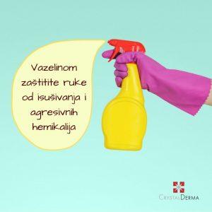 Vazelinom zastitite ruke od isusivanja i agresivnih hemikalija